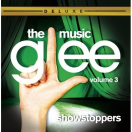 Glee: The Music Vol. 3 Showstoppers (Deluxe Edition)