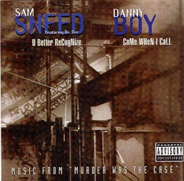 Sam Sneed / Danny Boy - U Better Recognize / Come When I Call