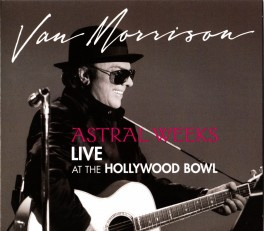 Astral Weeks Live At The Hollywood Bowl
