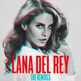 Lana Del Rey (The Remixes)